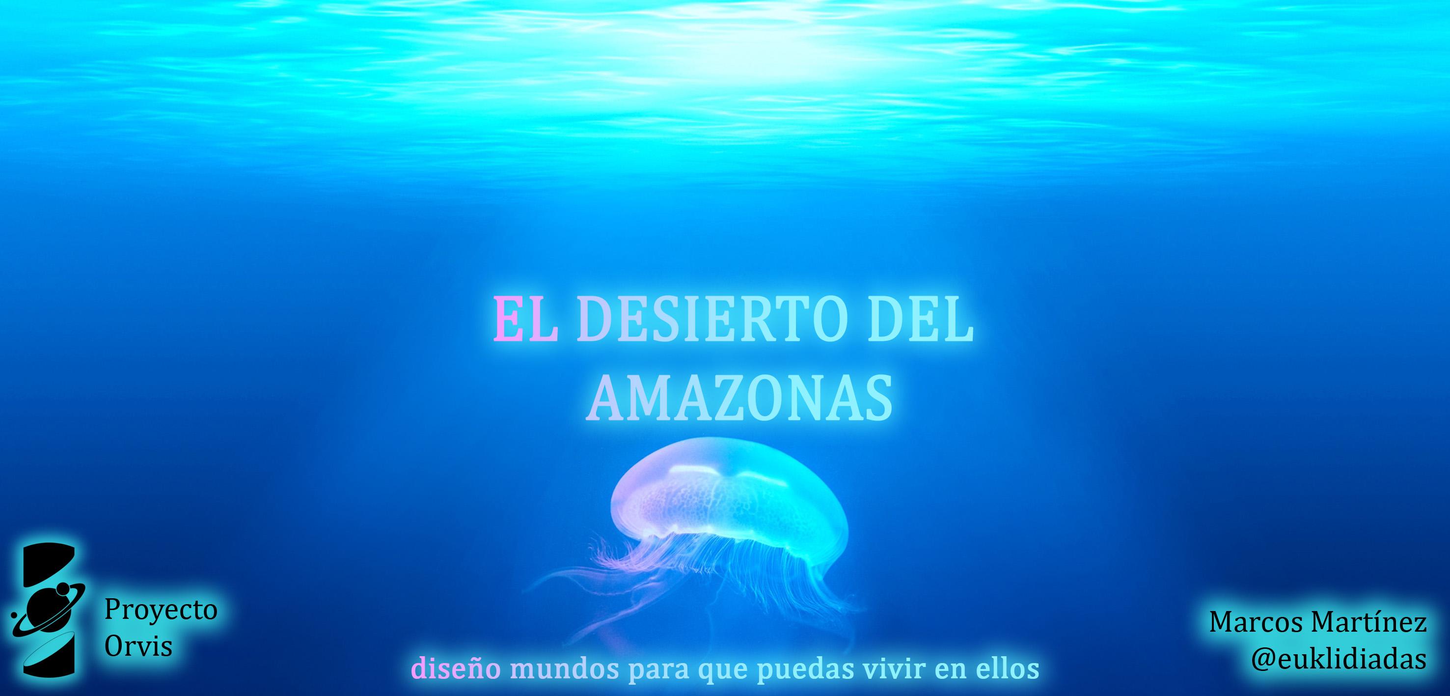 Capitulo 12 El Desierto del Amazonas