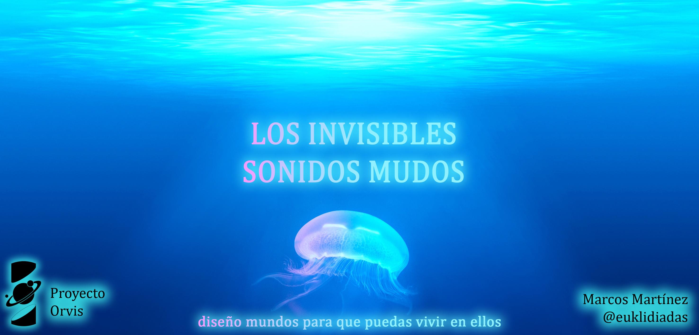 Capitulo 5. Los invisibles sonidos mudos