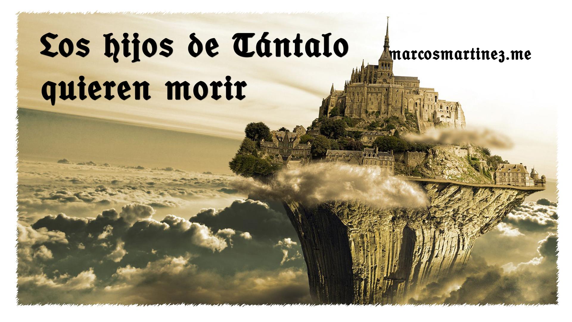 Cartel «Los hijos de Tántalo quieren morir»