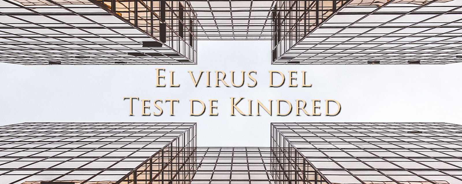El virus del Test de Kindred
