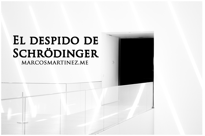 Cartel «El despido de Schrödinger»