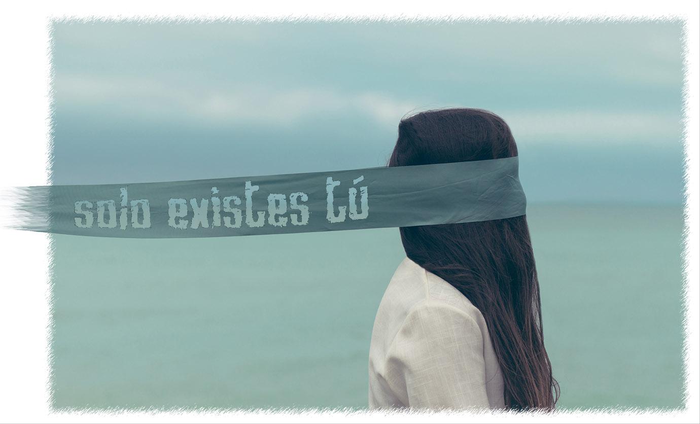 Solo existes tú